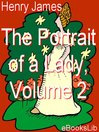 The Portrait of a Lady, Vol 2 (eBook)