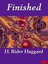 Finished (eBook): Allan Quatermain Series, Book 8