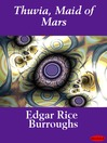 Thuvia, Maid of Mars (eBook): John Carter of Mars Series, Book 4