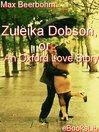 Zuleika Dobson, or An Oxford Love Story (eBook)