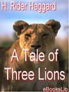 A Tale of Three Lions (eBook): Allan Quatermain Series, Book 15