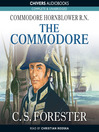 The Commodore (MP3): Horatio Hornblower Series, Book 4