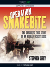 Operation Snakebite (MP3): The Explosive True Story of an Afghan Desert Siege