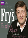 Speaking Proper (MP3): Fry's English Delight, Series 2