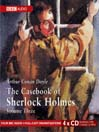 The Casebook of Sherlock Holmes, Volume 3 (MP3)