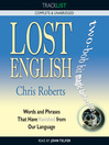Lost English (MP3): Words and Phrases That Have Vanished from Our Language