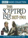 1837 - 1901, The Age of Victoria (MP3): This Sceptred Isle, Volume 10