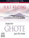 Goes by Train (MP3): Inspector Ghote Series, Book 7