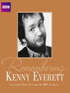 Remembering...Kenny Everett (MP3): An Audio Portrait from the BBC Archives
