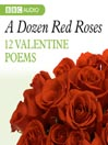 A Dozen Red Roses (MP3): 12 Valentines Poems