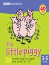 This Little Piggy (MP3): 30 Favourite Songs and Rhymes About Animals