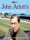 John Arlott's Cricketing Wides, Byes and Slips! (MP3)