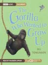 The Gorilla Who Wanted to Grow Up (MP3)