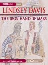 The Iron Hand of Mars (MP3): Marcus Didius Falco Mystery Series, Book 4