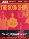 You Can't Get the Wood (MP3): The Goon Show, Volume 10