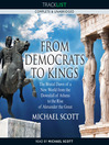 From Democrats to Kings (MP3): The Brutal Dawn of a New World from the Downfall of Athens to the Rise of Alexander the Great