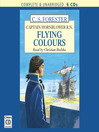 Flying Colours (MP3): Horatio Hornblower Series, Book 3