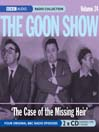The Case of the Missing Heir (MP3): The Goon Show, Volume 24