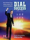 Dial Success (MP3): How to Hit the Success Button and get a 'Yes' Everytime You Phone