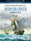 Hornblower and the Crisis (MP3): Horatio Hornblower Series, Book 11