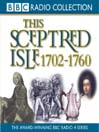 1702 - 1760, The First British Empire (MP3): This Sceptred Isle, Volume 6