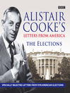 Alistair Cooke's Letters from America (MP3): The Elections