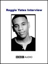Reggie Yates Interview (MP3)