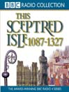 1087 - 1327, The Making of the Nation (MP3): This Sceptred Isle, Volume 2