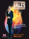 Exceptional Sales Management (MP3): How to Set Your World Alight and Control the Powerhouse of Company Growth