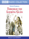 Through the Looking Glass (MP3): Alice Series, Book 2