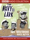 HMS Troutbridge Goes Dutch (MP3): The Navy Lark, Volume 10