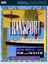 Essential Transport Sound Effects, Volume 2 (MP3)