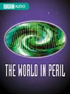 The World in Peril, Episode 1 (MP3)