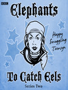 Elephants to Catch Eels, Series 2, Episode 4 (MP3)