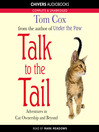 Talk to the Tail (MP3): Adventures in Cat Ownership and Beyond