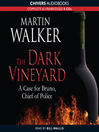 The Dark Vineyard (MP3): Bruno, Chief of Police Series, Book 2