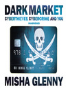 DarkMarket (MP3): CyberThieves, CyberCops and You