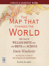 The Map that Changed the World (MP3): The Tale of William Smith and the Birth of a Science