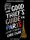 The Good Thief's Guide to Paris (MP3): Charlie Howard Series, Book 2