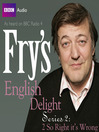 So Wrong it's Right (MP3): Fry's English Delight, Series 2