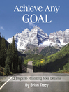 Achieve Any Goal (MP3): 12 Steps to Realizing Your Dreams