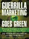 Guerrilla Marketing Goes Green (MP3): Winning Strategies to Improve Your Profits and Your Planet