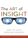 The Art of Insight (MP3): How to Have More Aha! Moments
