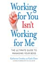 Working for You Isn't Working for Me (MP3): The Ultimate Guide to Managing Your Boss