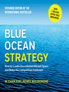 Blue Ocean Strategy (MP3): How to Create Uncontested Market Space and Make the Competition Irrelevant