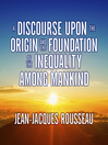 A Discourse Upon the Origin and the Foundation of the Inequality Among Mankind (MP3)