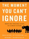 The Moment You Can't Ignore (MP3): When Big Trouble Leads to a Great Future