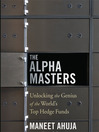The Alpha Masters (MP3): Unlocking The Genius Of The World's Top Hedge Funds