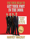 Use Your Head to Get Your Foot in the Door (MP3): Job Secrets No One Else Will Tell You