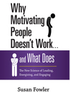 Why Motivating People Doesn't Work... and What Does (MP3): The New Science of Leading, Energizing, and Engaging